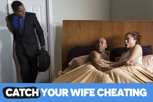Spy wife and bust her cheating