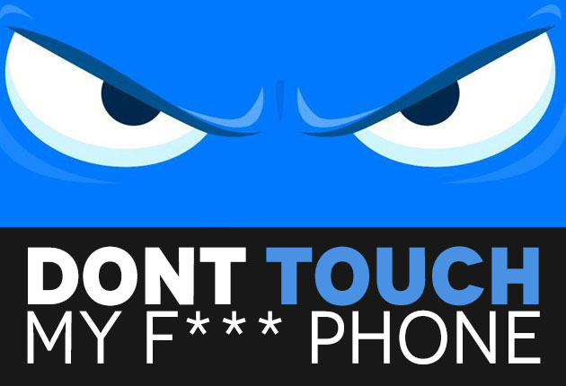 Dont Touch My Fucking Phone